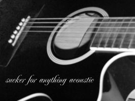 sucker for anything acoustic by end-of-heartache