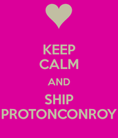 KEEP CALM AND SHIP PROTONCONROY. by NintendoRainbow