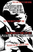 Please Do Not Waste Food by misfitmalice