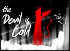 The Devil is Cold by gaborcsigas