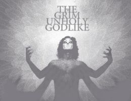 The Grim Unholy Godlike by SIGMARK