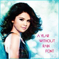 A Year Without Rain Font by JustCrankItUpTisdale