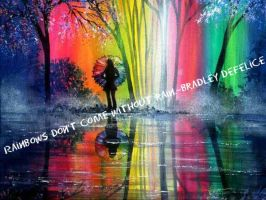 Rainbows don't come without rain by sonofwhip