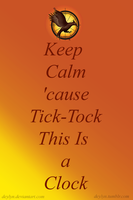 Keep Calm 'Cause Tick Tock by deylyn