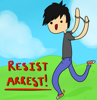 Resist Arrest! by abnoormal