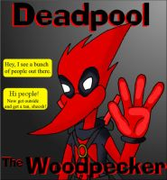 Deadpool the Woodpecker by Dragon-Wing-Z