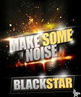 Dj BlackStar - Make Some Noise by BlackStar1127