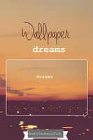 Wallpaper Dream ByEstiloParaVos~ by EstiloParaVos