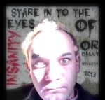 Stare in to the Eyes of Insanity by MushroomBrain