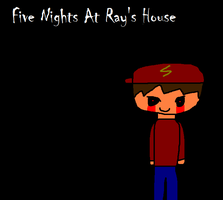 Five Nights At Ray's House - Titulo by rayotenpera