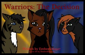 Warriors: The Decision Cover Art by ShadowRainLion