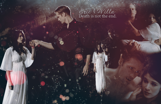 Eric and Willa - Death is not the end. by JamieRose89