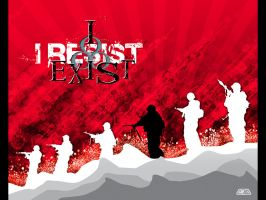 I Resist Therefore I eXisT by HeDzZaTiOn