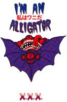 I'M AN ALLIGATOR by JackJersey