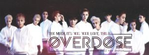 OVERDOSE by Nhiholic