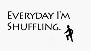 Everyday I'm Shuffling. (HD Wallpaper 1920x1080) by NiinjaStyle