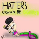 Haters gonna be... digested? by BigClaudia