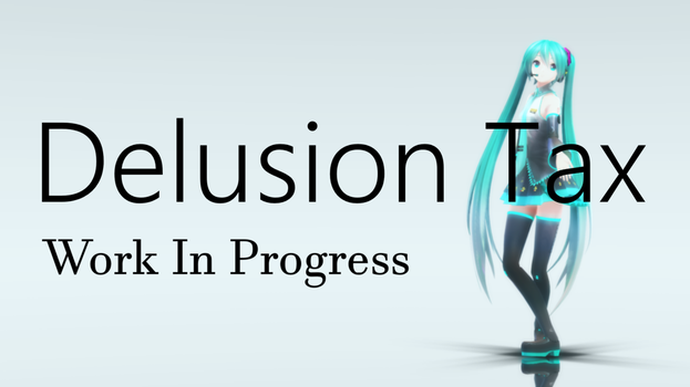 [MMD] Delusion Tax [Motion wip] by MinuzNegative