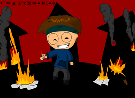 I'm a Pyromaniac by Meatball-man