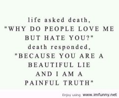 The beautiful lie, and the painful truth... by I-support-death