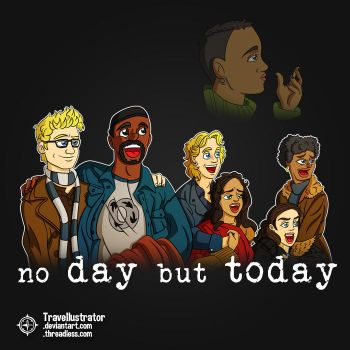 no day but today by travellustrator