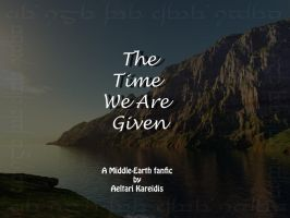The Time We Are Given-Ch.17 by Aeltari