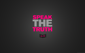 Speak the fkin truth Wallpaper by APgraph