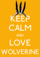 Keep Calm And Love Wolverine Poster by MrAngryDog