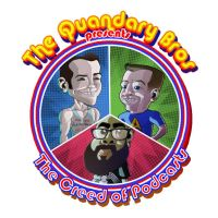 The Quandary Bros presents The Creed of Podcasts b by KirbBrimstone