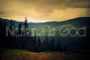 Nature is God by NaturePunk