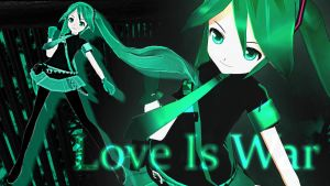 LOVE IS WAR MMD by Emosoftwere