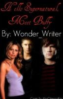 Hello Supernatural, Meet Buffy (Chapter Five) by WonderingWriter