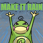 MAKE IT RAIN by DrawFag159381