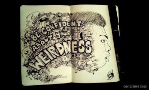 Be Confident about your Weirdness Doodle by SongMoralde