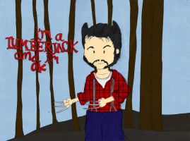I'm a lumberjack and I'm okay by whosname