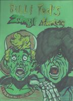 Bill n Ted's Zombie Adventure by JohnReynolds