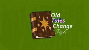 Old Tales Change Style Wallpaper by OldTalesChangeStyle