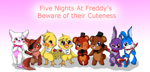 Five Nights At Freddy's Beware Of Their Cuteness by HeroHeart001