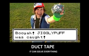 Pokemon Duct Tape Demotivational by toms2435