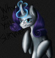 Why Do You Survive, Rarity? (Still) by AgentesinRebus