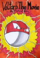 Voltorb: The Movie by TheStarkster