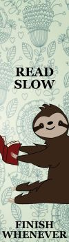 Read Slow, Finish Whenever Bookmark by Colourblind-Crayon