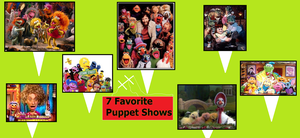 The 7 Favorite Puppet Shows by Cybertoy00