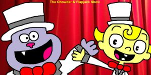 The Chowder and Flapjack Show by ian2x4