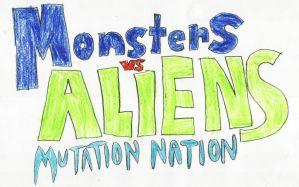 Monsters vs. Aliens - Mutation Nation by Beowulf-Prime