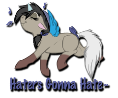 Haters Gonna Hate~ by phenoxfire