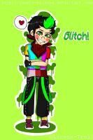 Glitch is Back madafakas!!!! by Yaneth-Rainbow