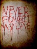 Never Forget My Love by FrankieBlueEyes