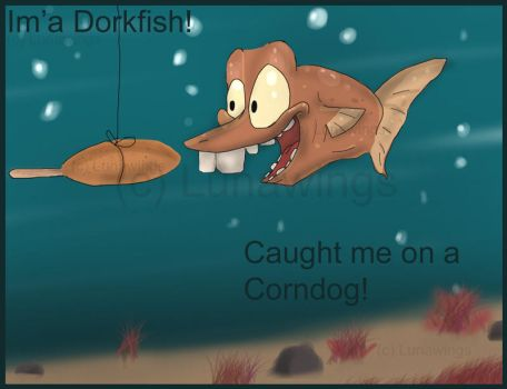 Im'a Dorkfish by lunawings