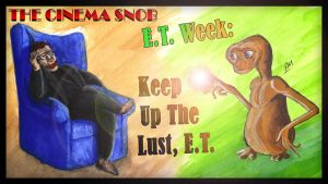 E T Week: Keep Up the Lust E T by ShaunTM